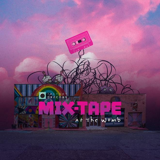 Mix-Tape at the Womb